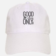 Good Vibes Only Baseball Baseball Cap