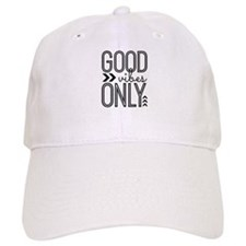 Good Vibes Only Baseball Cap