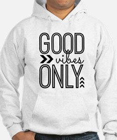 Good Vibes Only Jumper Hoody