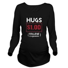 Hugs 1 dollar college is expensive Long Sleeve Mat