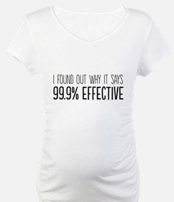I found out why it says 99.9% effective Shirt