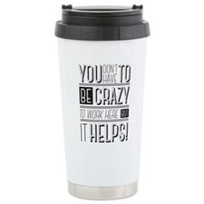 You don't have to be cr Travel Mug