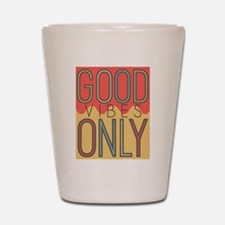 Good Vibes Only Color Shot Glass