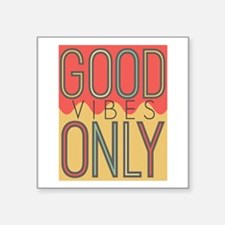 """Good Vibes Only Color Square Sticker 3"""" x 3"""""""