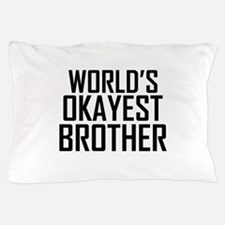 Worlds Okayest Brother BFF Design Pillow Case