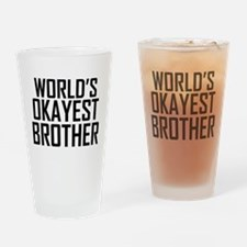 Worlds Okayest Brother BFF Design Drinking Glass
