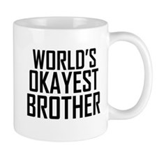 Worlds Okayest Brother BFF Design Mugs