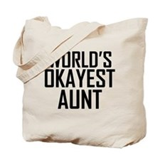 Worlds Okayest Aunt Tote Bag