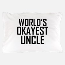 Worlds Okayest Uncle Pillow Case