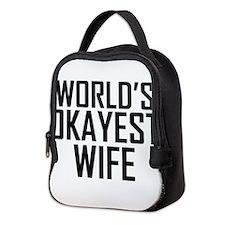 Worlds Okayest Wife Neoprene Lunch Bag