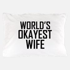 Worlds Okayest Wife Pillow Case