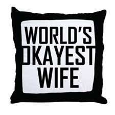 Worlds Okayest Wife Throw Pillow