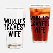 Worlds Okayest Wife Drinking Glass