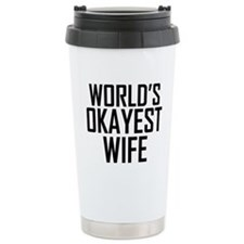 Worlds Okayest Wife Travel Mug