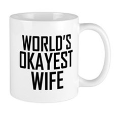Worlds Okayest Wife Mugs