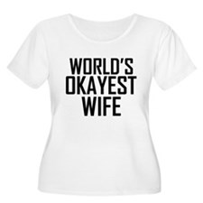 Worlds Okayest Wife Plus Size T-Shirt