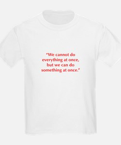 We cannot do everything at once but we can do some