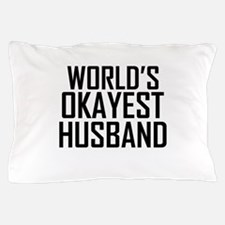 Worlds Okayest Husband Pillow Case