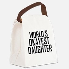 Worlds Okayest Daughter Canvas Lunch Bag