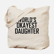 Worlds Okayest Daughter Tote Bag