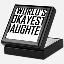 Worlds Okayest Daughter Keepsake Box