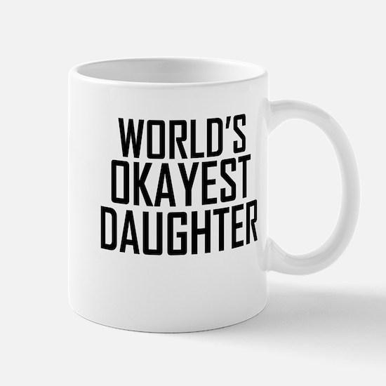 Worlds Okayest Daughter Mugs