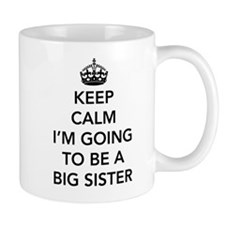 Keep calm I'm going to be a big brother Mugs