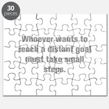 Whoever wants to reach a distant goal must take sm