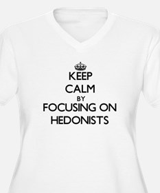 Keep Calm by focusing on Hedonis Plus Size T-Shirt