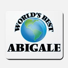 World's Best Abigale Mousepad