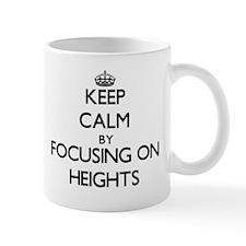 Keep Calm by focusing on Heights Mugs