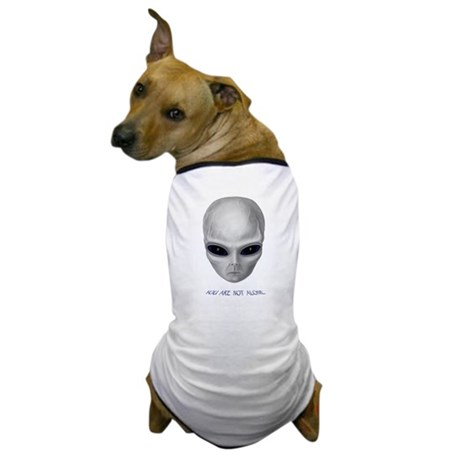 """Alien Stare """"You Are Not Alone"""" Dog T-Shirt"""