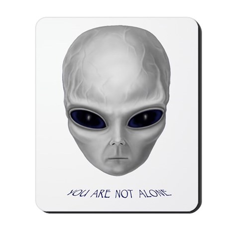 "Alien Stare ""You Are Not Alone"" Mousepad"