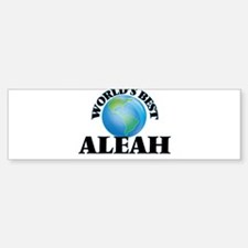 World's Best Aleah Bumper Bumper Bumper Sticker