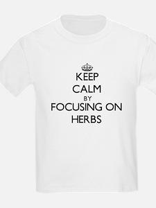 Keep Calm by focusing on Herbs T-Shirt