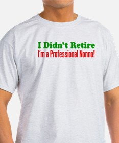 Didn't Retire Professional Nonno T-Shirt