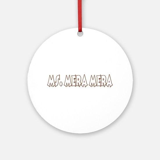 Ms. Mera Mera Ornament (Round)