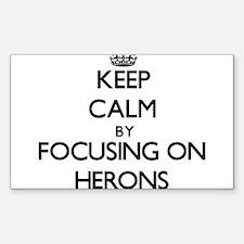 Keep Calm by focusing on Herons Decal