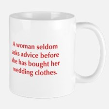 A woman seldom asks advice before she has bought h