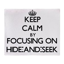 Keep Calm by focusing on Hide-And-Se Throw Blanket
