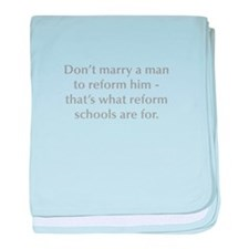 Don t marry a man to reform him that s what reform
