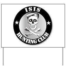 ISIS Hunting Club Yard Sign