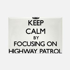 Keep Calm by focusing on Highway Patrol Magnets