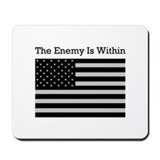 The Enemy Is Within Mousepad