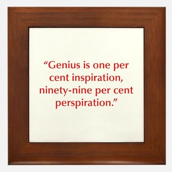 Genius is one per cent inspiration ninety nine per