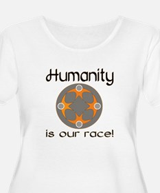 Humanity is our race Plus Size T-Shirt
