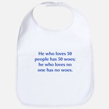 He who loves 50 people has 50 woes he who loves no