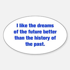 I like the dreams of the future better than the hi