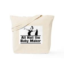 Hail the Baby Maker Tote Bag