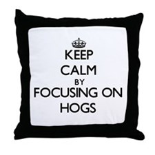 Keep Calm by focusing on Hogs Throw Pillow